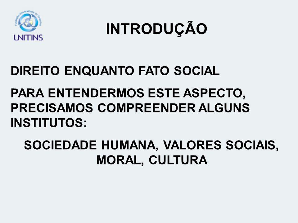 SOCIEDADE HUMANA, VALORES SOCIAIS, MORAL, CULTURA