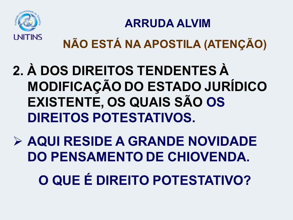 NÃO ESTÁ NA APOSTILA (ATENÇÃO) O QUE É DIREITO POTESTATIVO