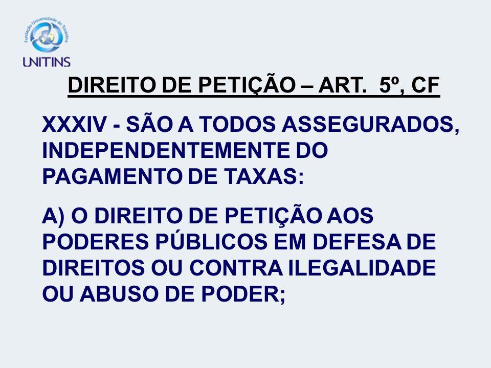 DIREITO DE PETIÇÃO – ART. 5º, CF