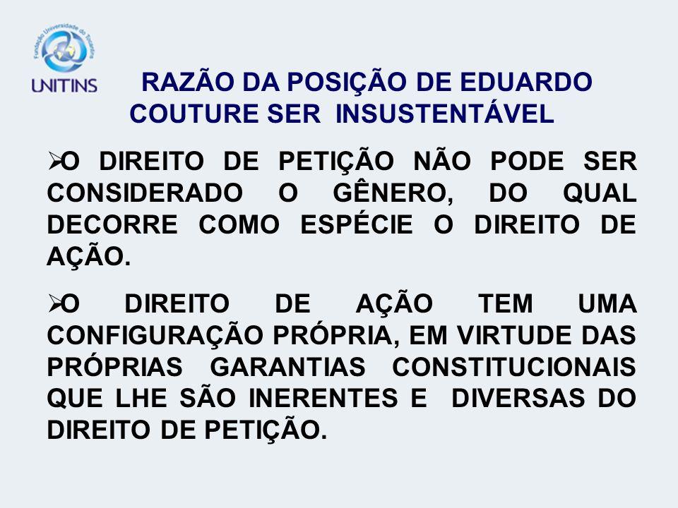 RAZÃO DA POSIÇÃO DE EDUARDO COUTURE SER INSUSTENTÁVEL