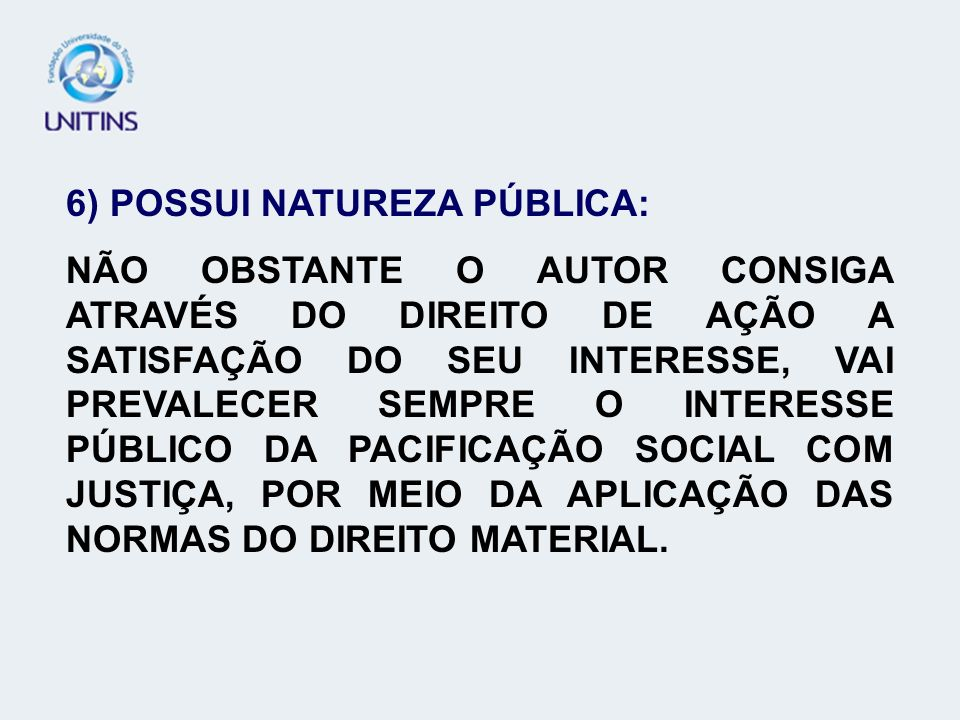 6) POSSUI NATUREZA PÚBLICA: