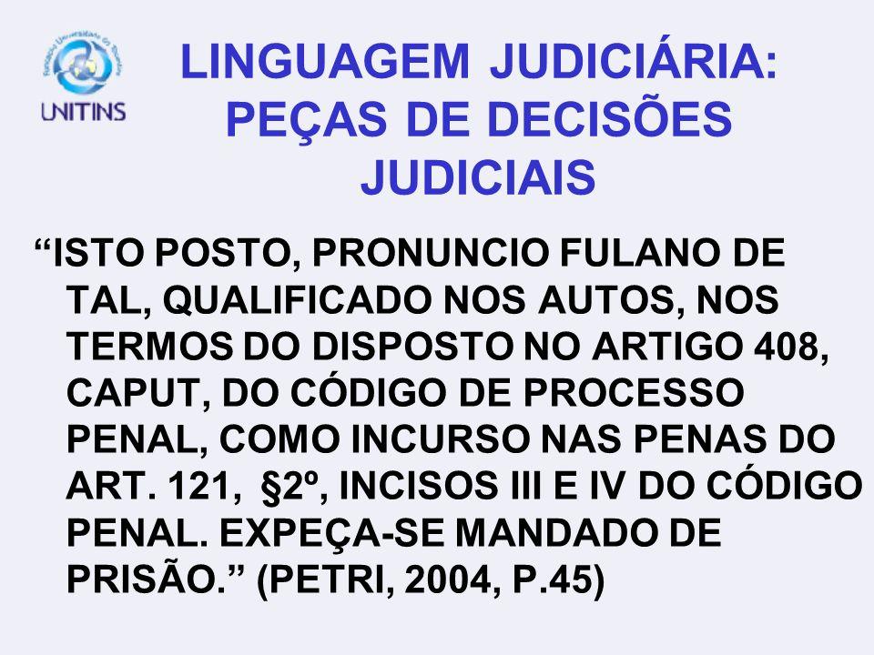 LINGUAGEM JUDICIÁRIA: PEÇAS DE DECISÕES JUDICIAIS