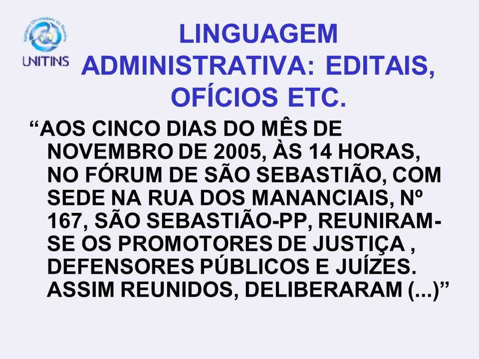 LINGUAGEM ADMINISTRATIVA: EDITAIS, OFÍCIOS ETC.