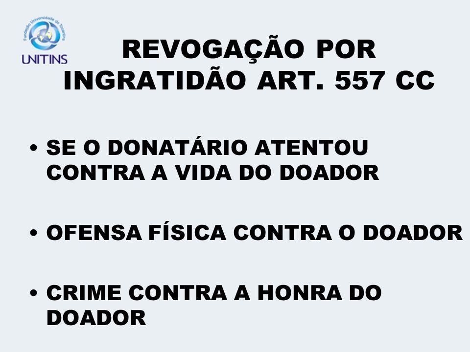 REVOGAÇÃO POR INGRATIDÃO ART. 557 CC