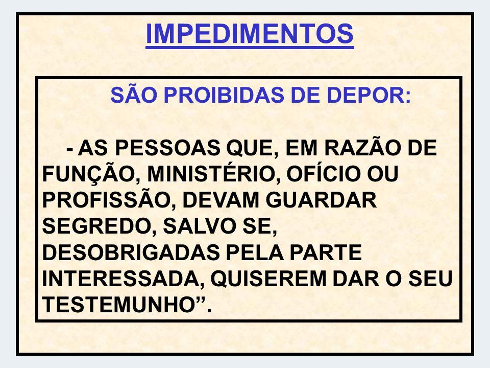 SÃO PROIBIDAS DE DEPOR: