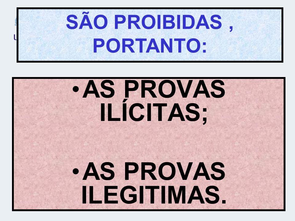 SÃO PROIBIDAS , PORTANTO: