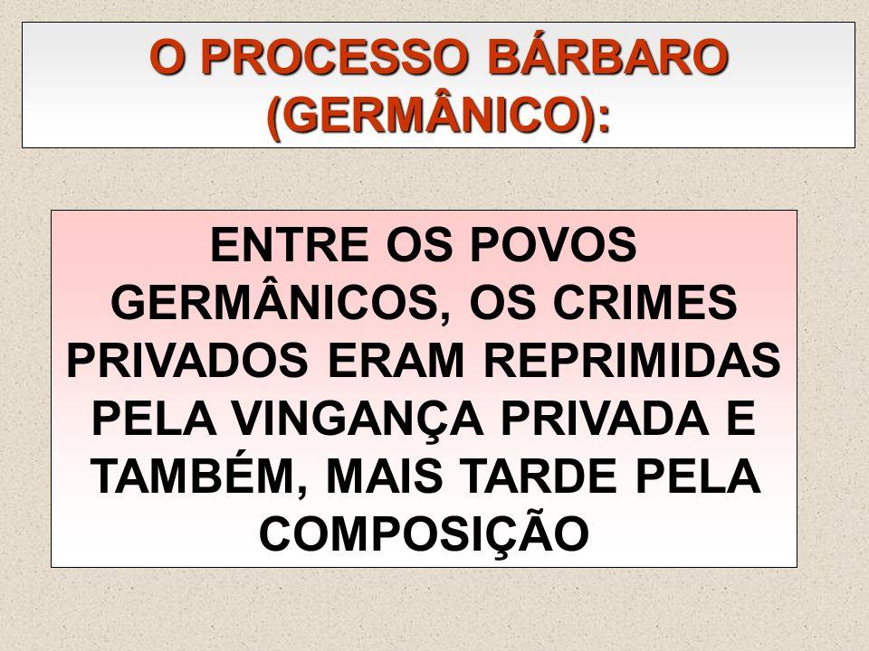 O PROCESSO BÁRBARO (GERMÂNICO):