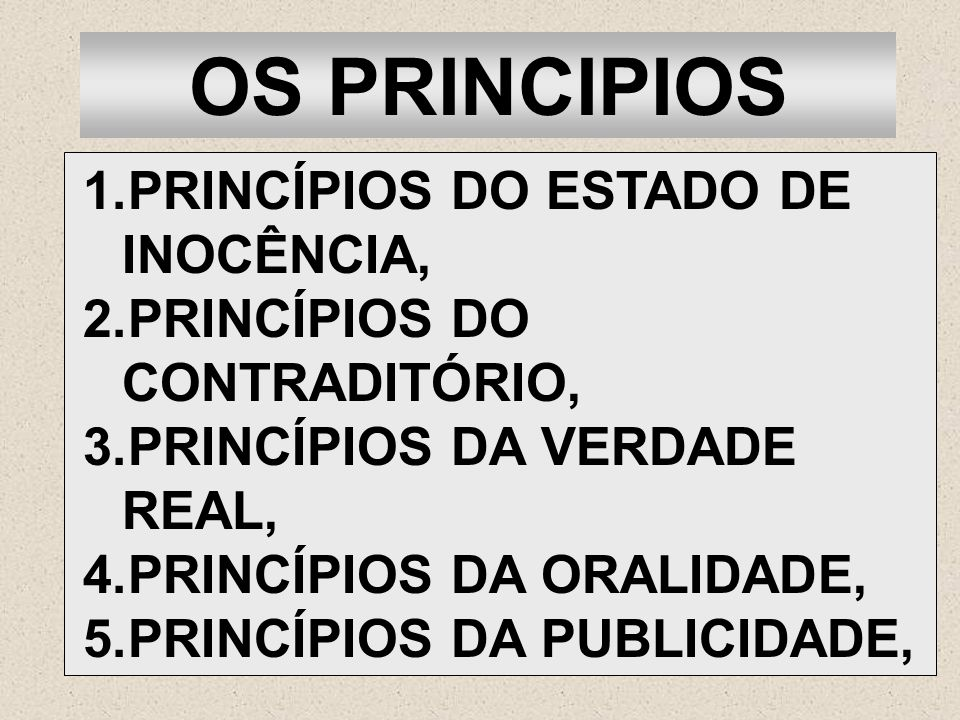 OS PRINCIPIOS PRINCÍPIOS DO ESTADO DE INOCÊNCIA,