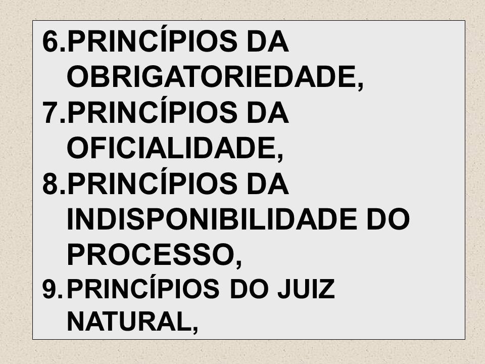 PRINCÍPIOS DA OBRIGATORIEDADE, PRINCÍPIOS DA OFICIALIDADE,
