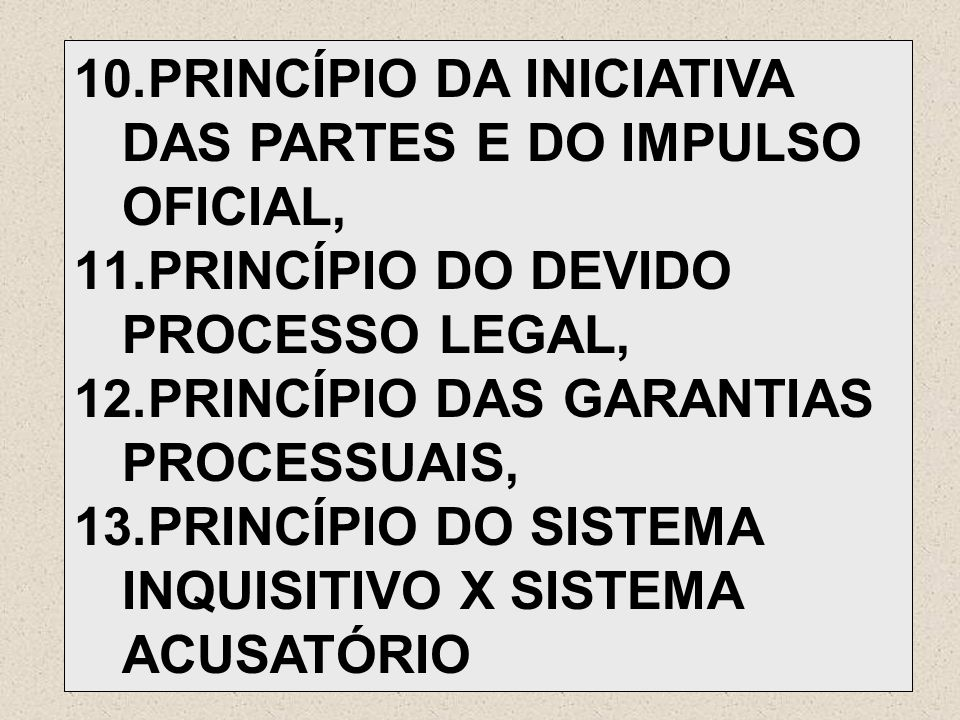 PRINCÍPIO DA INICIATIVA DAS PARTES E DO IMPULSO OFICIAL,