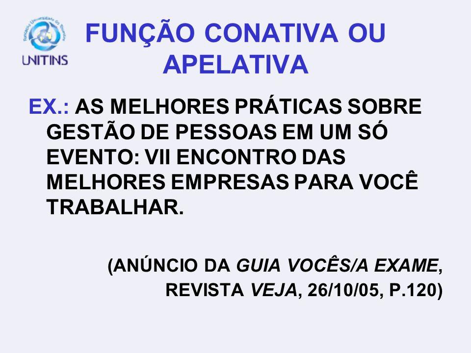FUNÇÃO CONATIVA OU APELATIVA