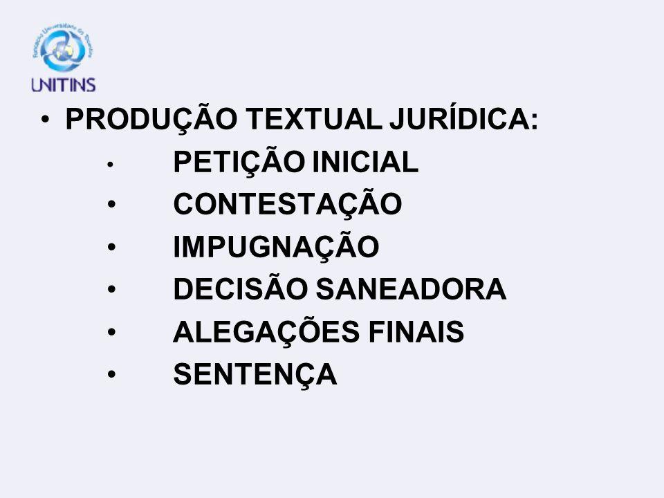 PRODUÇÃO TEXTUAL JURÍDICA: CONTESTAÇÃO IMPUGNAÇÃO DECISÃO SANEADORA