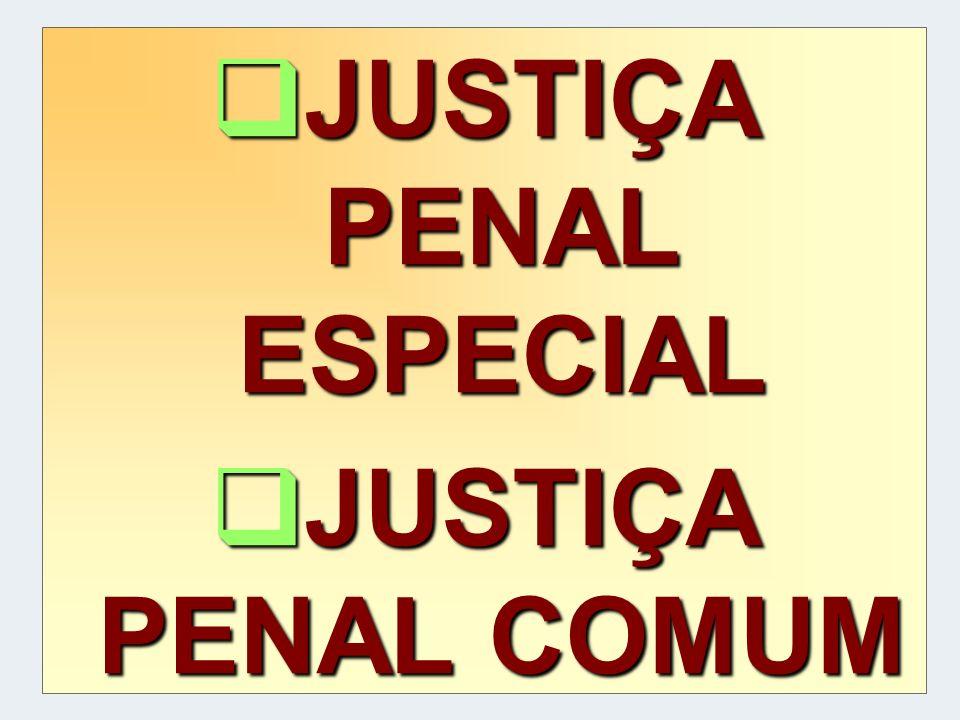 JUSTIÇA PENAL ESPECIAL