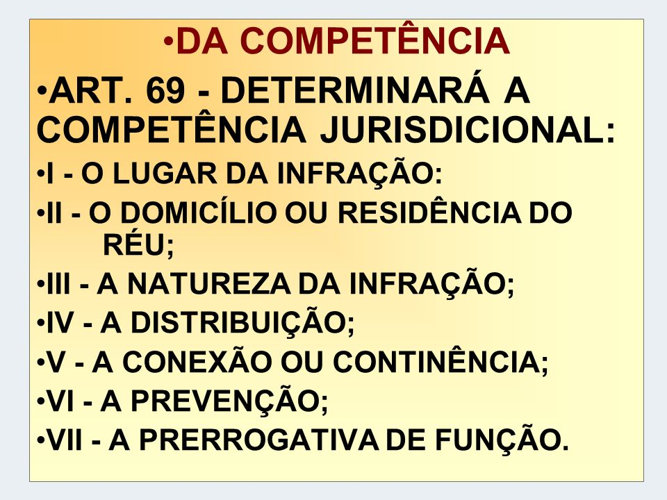 ART. 69 - DETERMINARÁ A COMPETÊNCIA JURISDICIONAL: