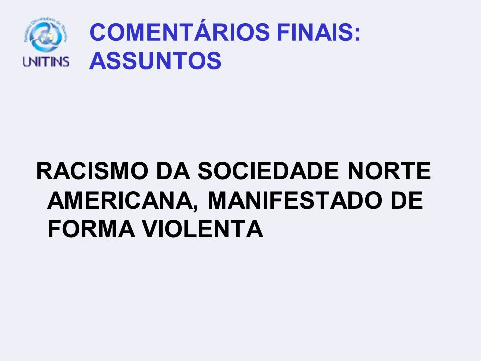 COMENTÁRIOS FINAIS: ASSUNTOS