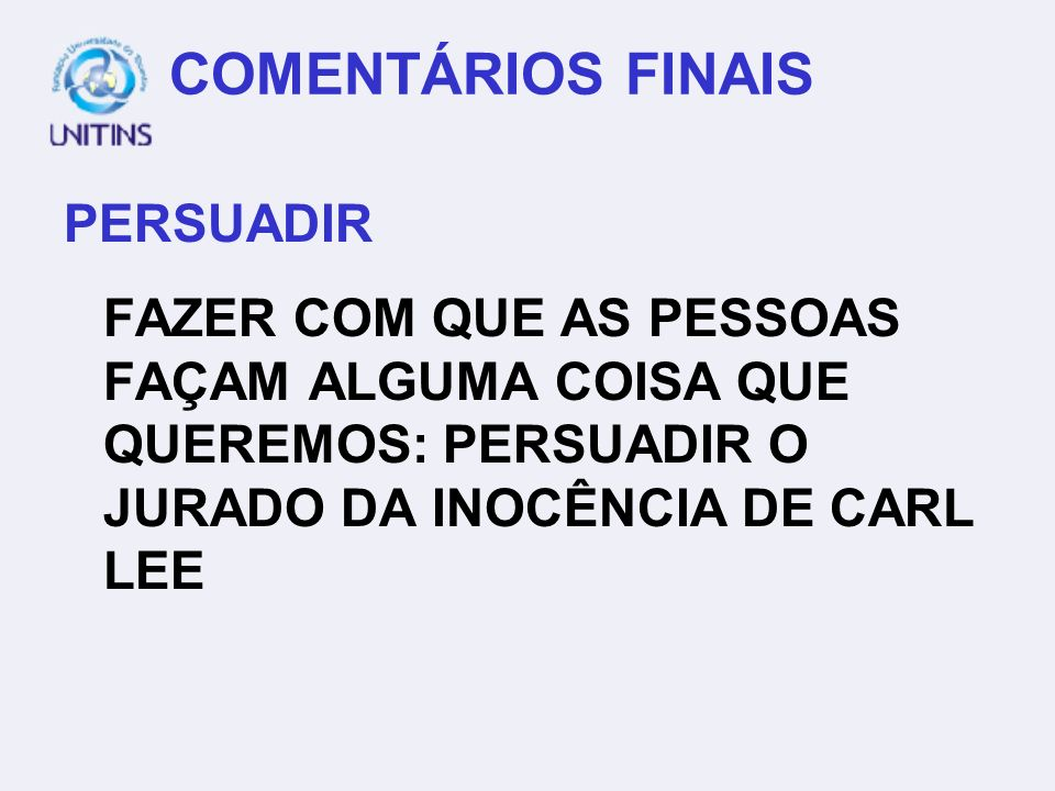 COMENTÁRIOS FINAIS PERSUADIR