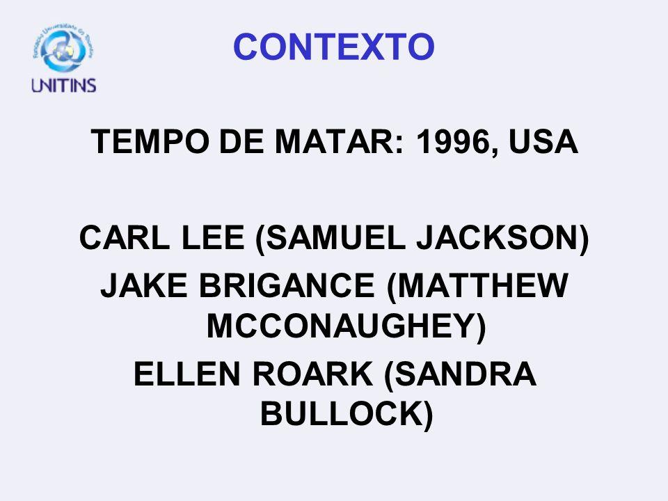 CONTEXTO TEMPO DE MATAR: 1996, USA CARL LEE (SAMUEL JACKSON)