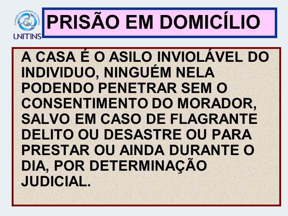 PRISÃO EM DOMICÍLIO