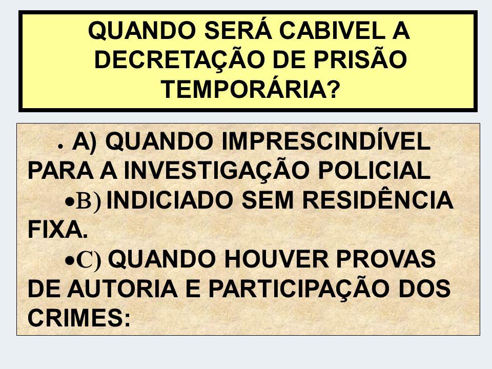 QUANDO SERÁ CABIVEL A DECRETAÇÃO DE PRISÃO TEMPORÁRIA