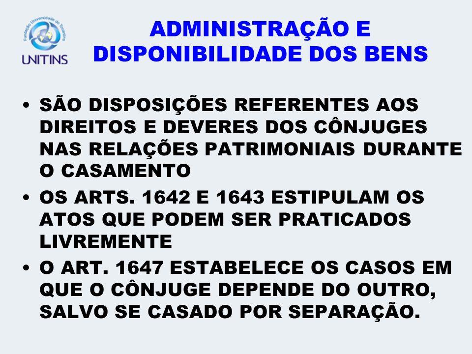 ADMINISTRAÇÃO E DISPONIBILIDADE DOS BENS