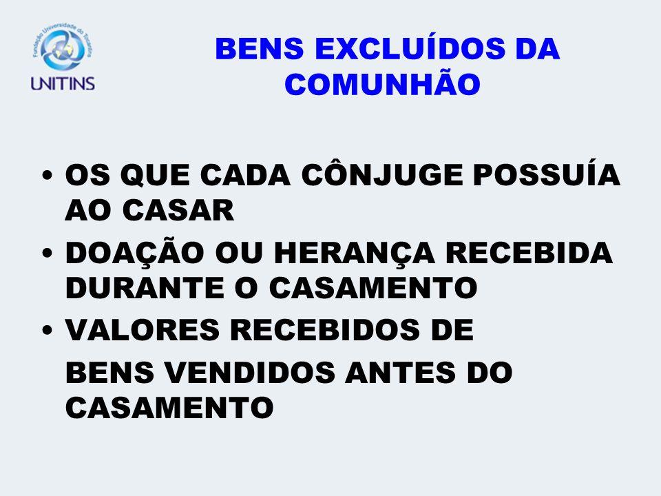 BENS EXCLUÍDOS DA COMUNHÃO