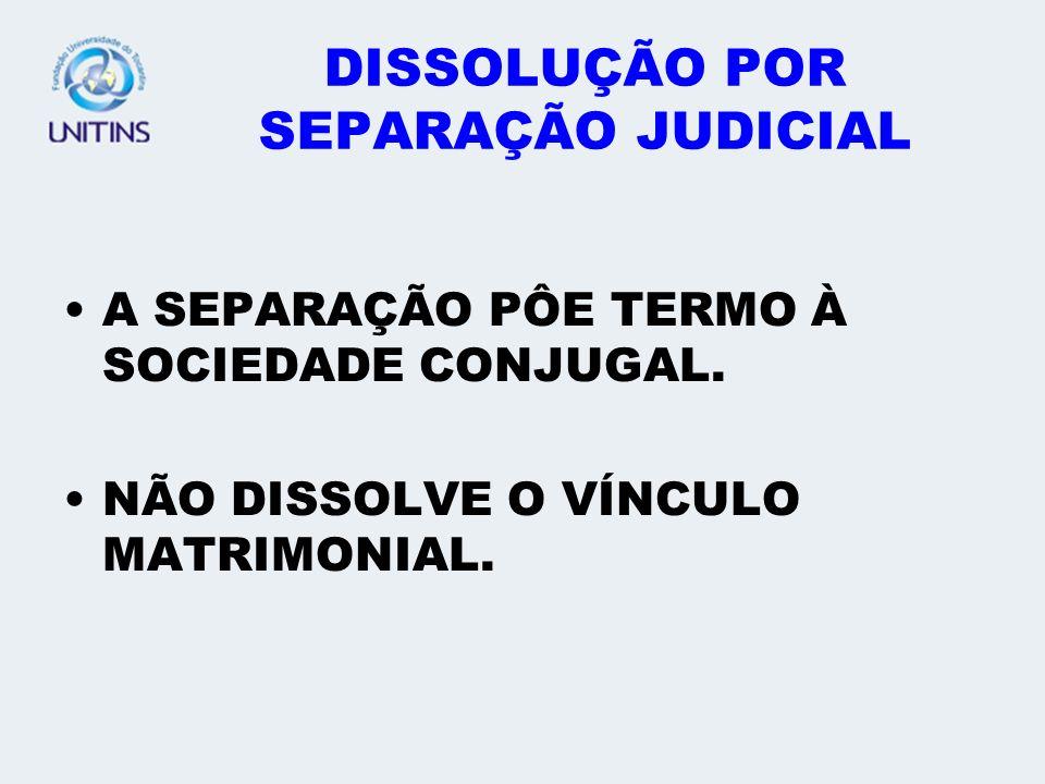 DISSOLUÇÃO POR SEPARAÇÃO JUDICIAL