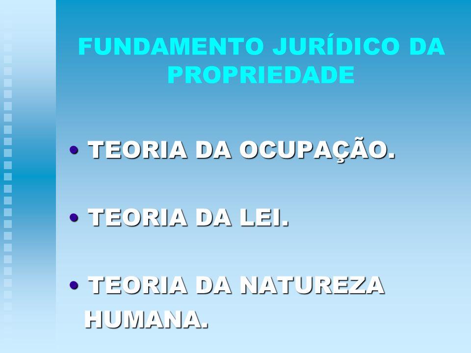 FUNDAMENTO JURÍDICO DA PROPRIEDADE