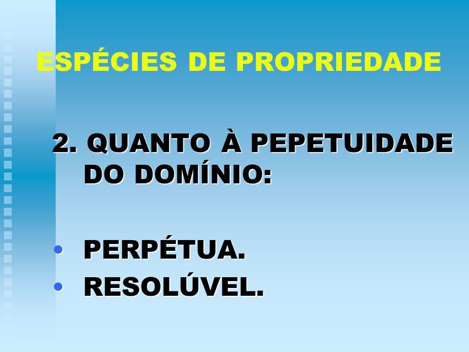 ESPÉCIES DE PROPRIEDADE