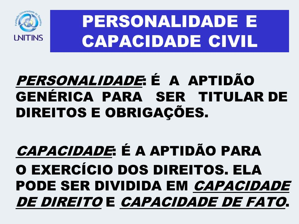 PERSONALIDADE E CAPACIDADE CIVIL
