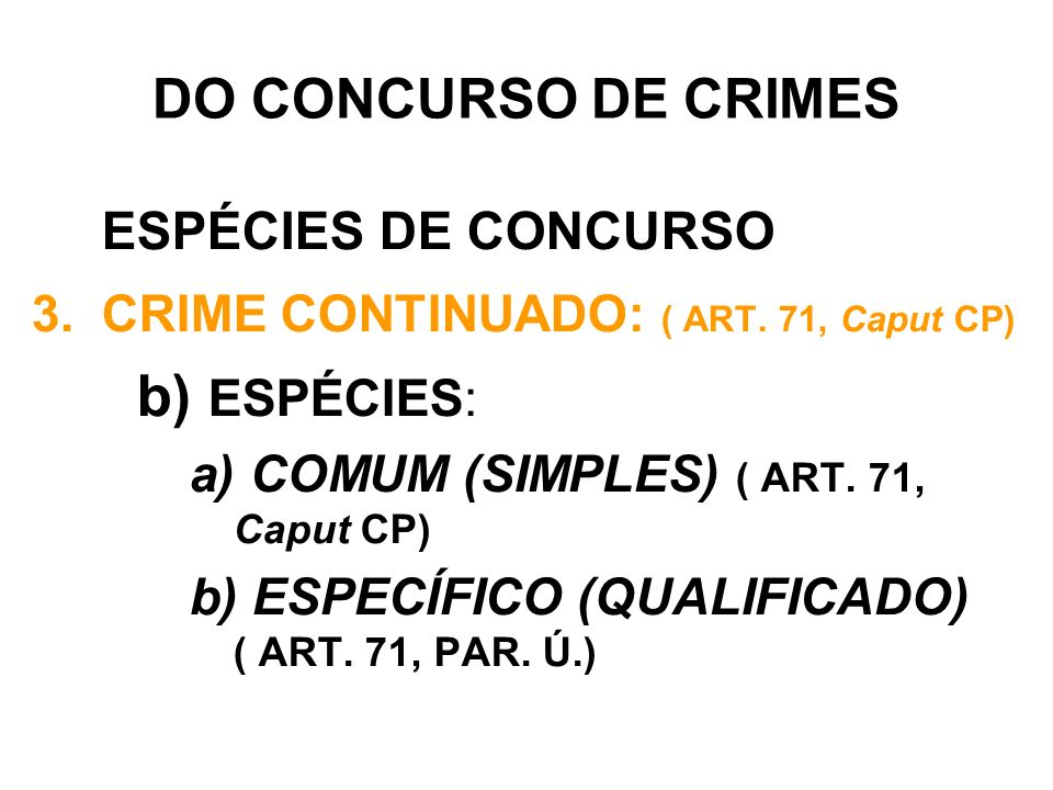 ESPÉCIES: DO CONCURSO DE CRIMES ESPÉCIES DE CONCURSO