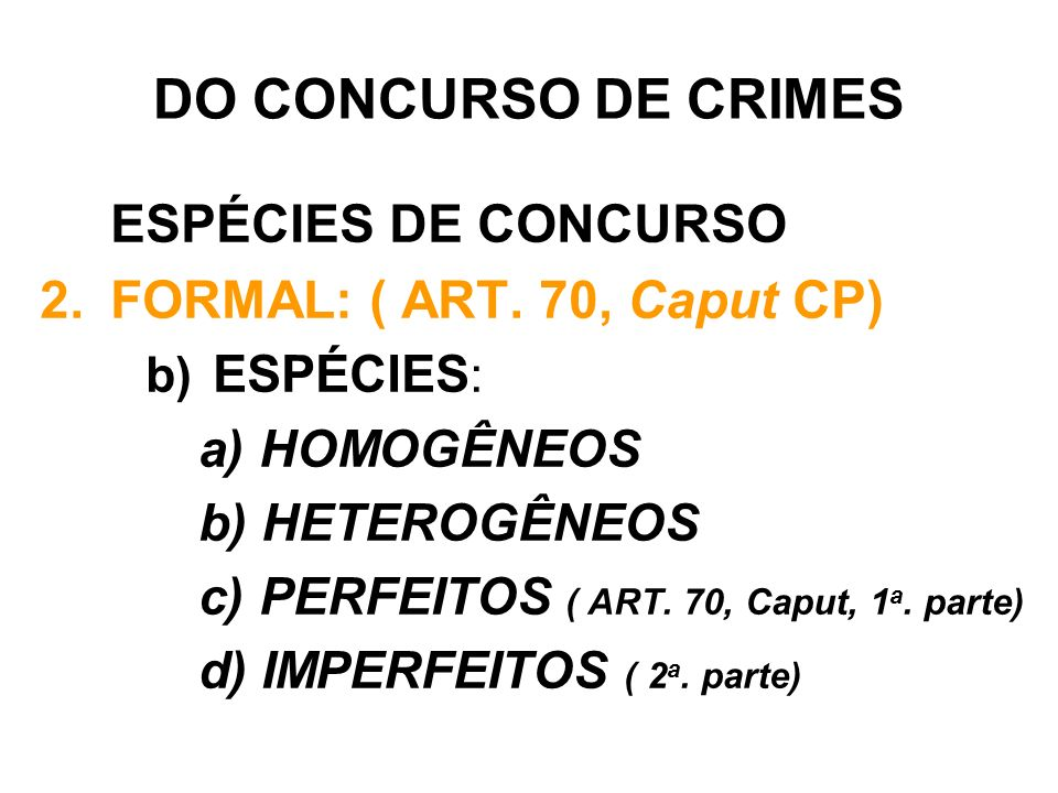 DO CONCURSO DE CRIMES ESPÉCIES DE CONCURSO