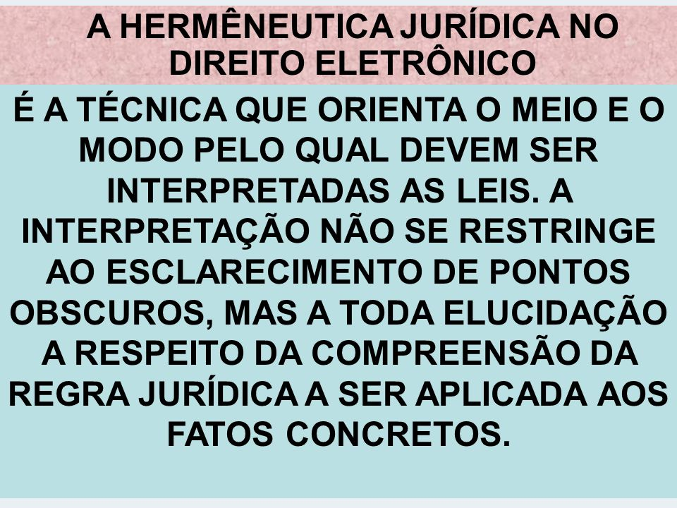 A HERMÊNEUTICA JURÍDICA NO DIREITO ELETRÔNICO