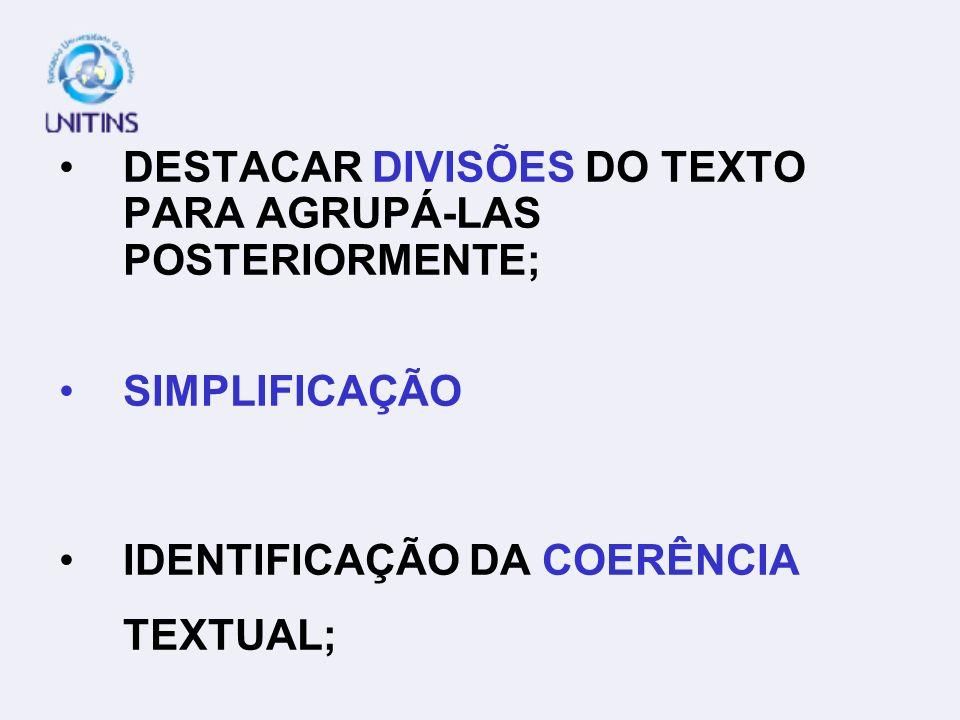 DESTACAR DIVISÕES DO TEXTO PARA AGRUPÁ-LAS POSTERIORMENTE;