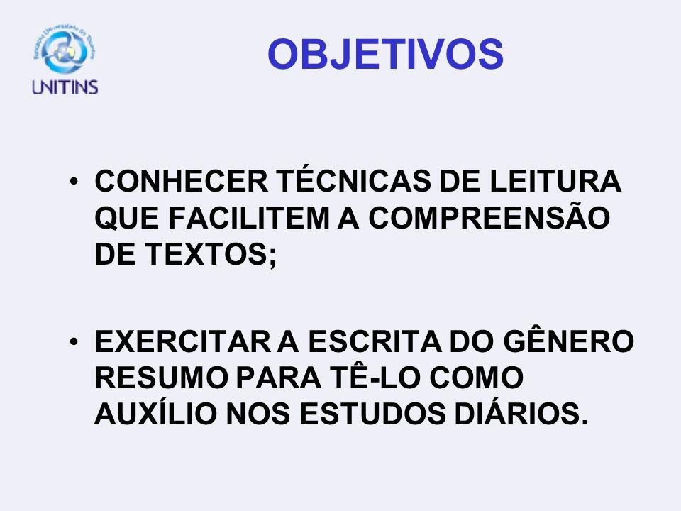 OBJETIVOS CONHECER TÉCNICAS DE LEITURA QUE FACILITEM A COMPREENSÃO DE TEXTOS;
