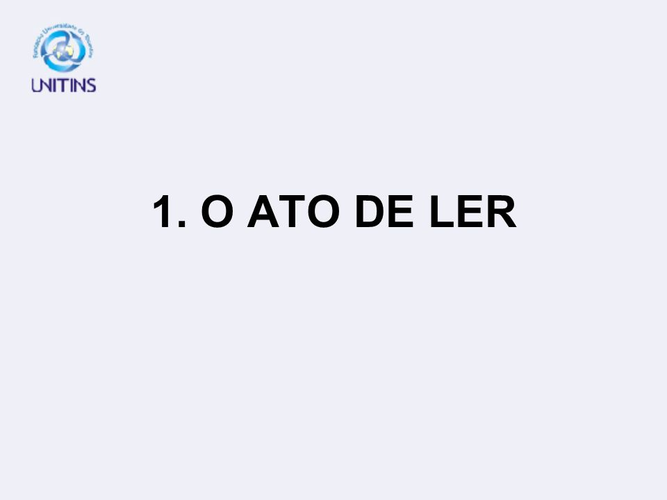1. O ATO DE LER
