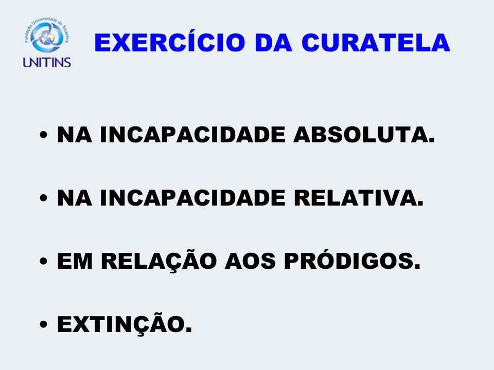 EXERCÍCIO DA CURATELA NA INCAPACIDADE ABSOLUTA.