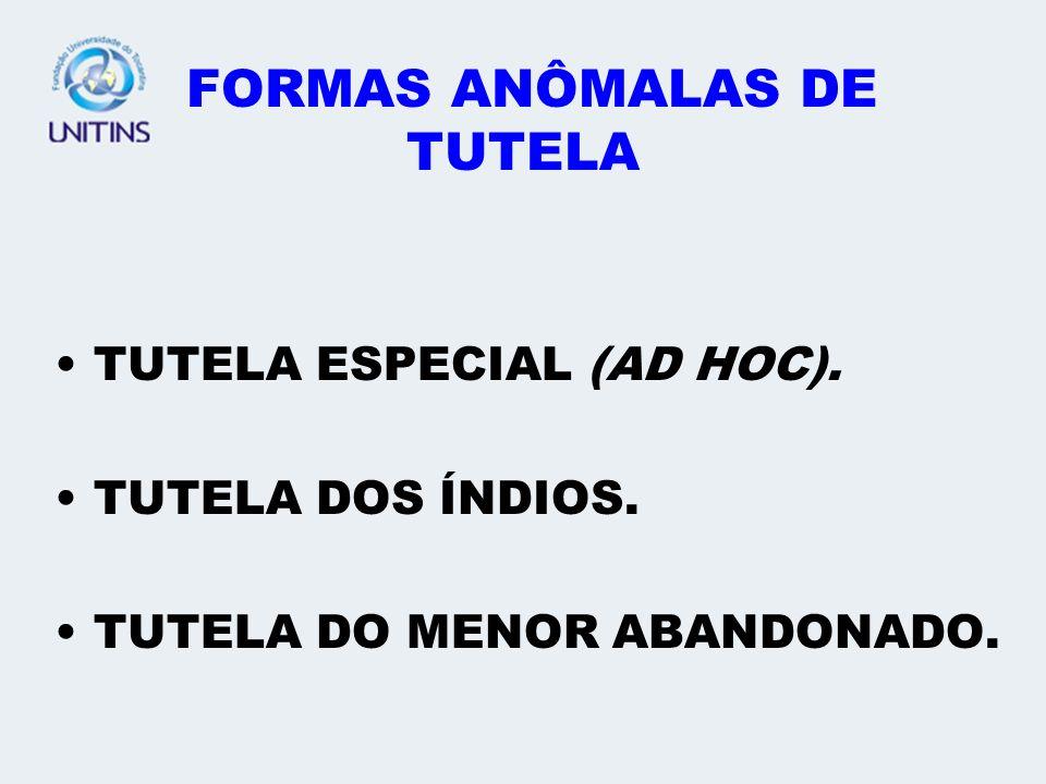 FORMAS ANÔMALAS DE TUTELA