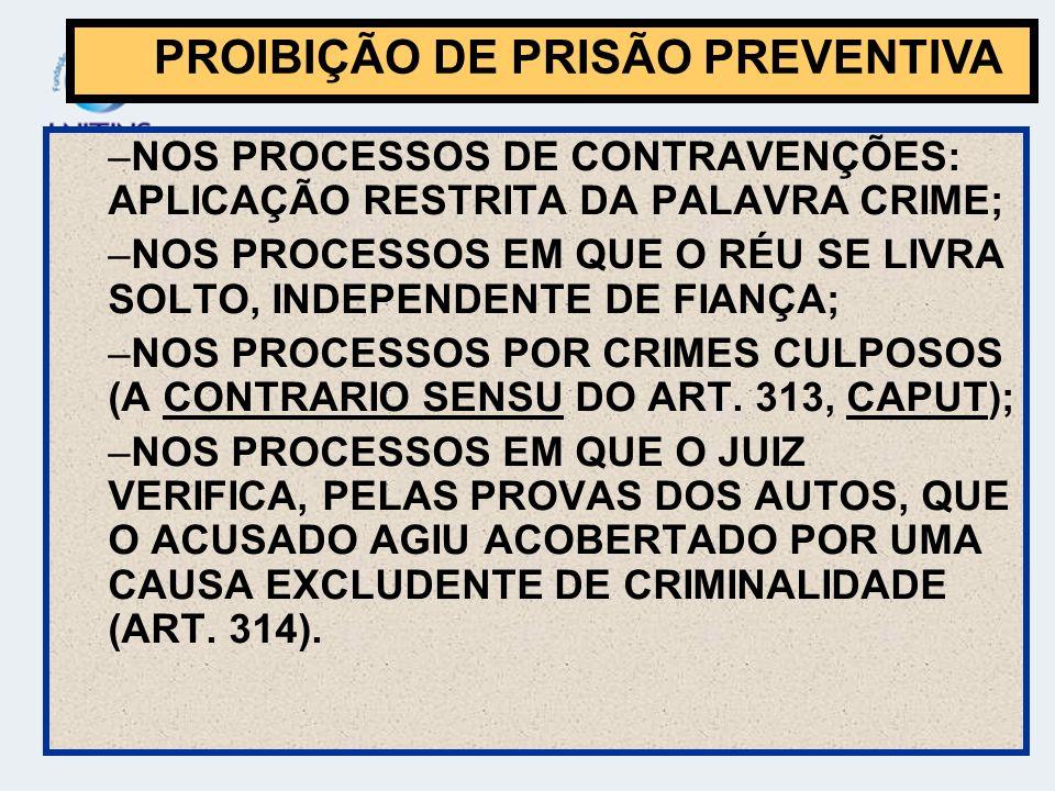 PROIBIÇÃO DE PRISÃO PREVENTIVA