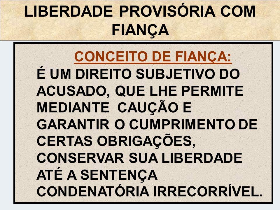 LIBERDADE PROVISÓRIA COM FIANÇA