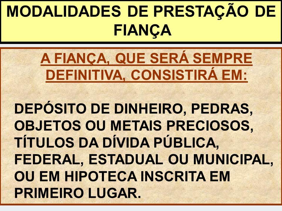 MODALIDADES DE PRESTAÇÃO DE FIANÇA