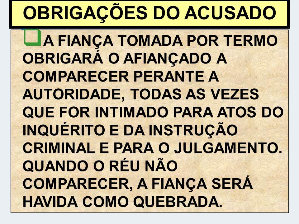 OBRIGAÇÕES DO ACUSADO