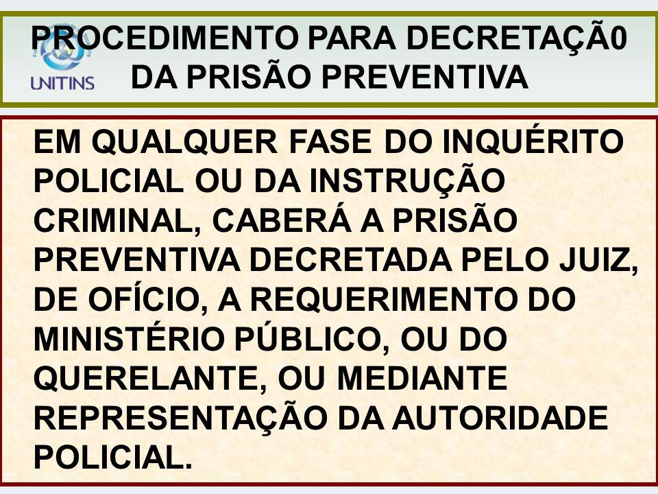 PROCEDIMENTO PARA DECRETAÇÃ0 DA PRISÃO PREVENTIVA