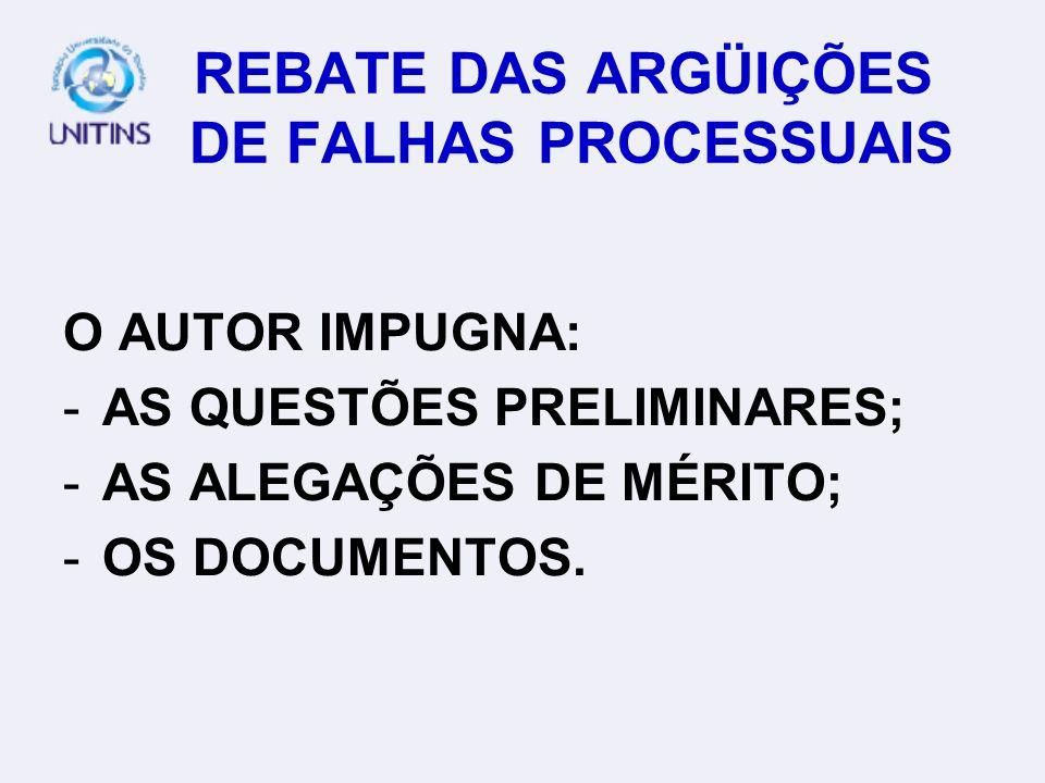 REBATE DAS ARGÜIÇÕES DE FALHAS PROCESSUAIS