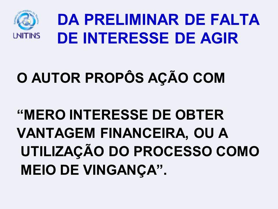 DA PRELIMINAR DE FALTA DE INTERESSE DE AGIR