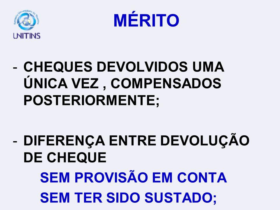 MÉRITO CHEQUES DEVOLVIDOS UMA ÚNICA VEZ , COMPENSADOS POSTERIORMENTE;