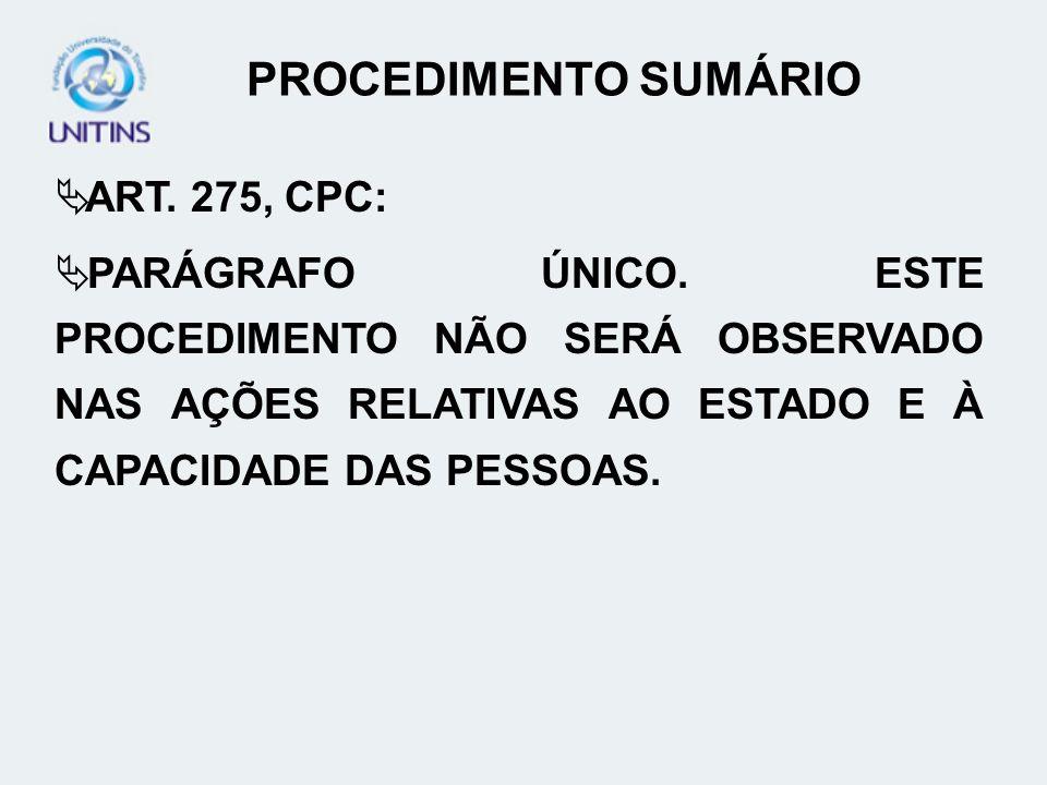 PROCEDIMENTO SUMÁRIO ART. 275, CPC: