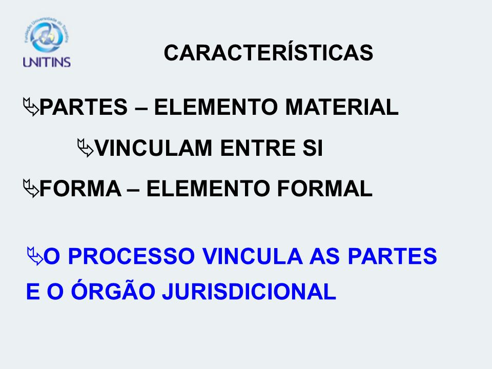 PARTES – ELEMENTO MATERIAL VINCULAM ENTRE SI FORMA – ELEMENTO FORMAL