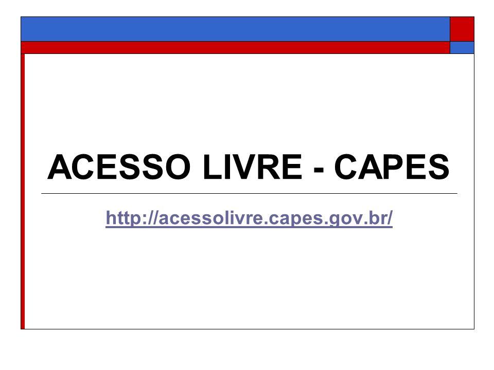 ACESSO LIVRE - CAPES http://acessolivre.capes.gov.br/