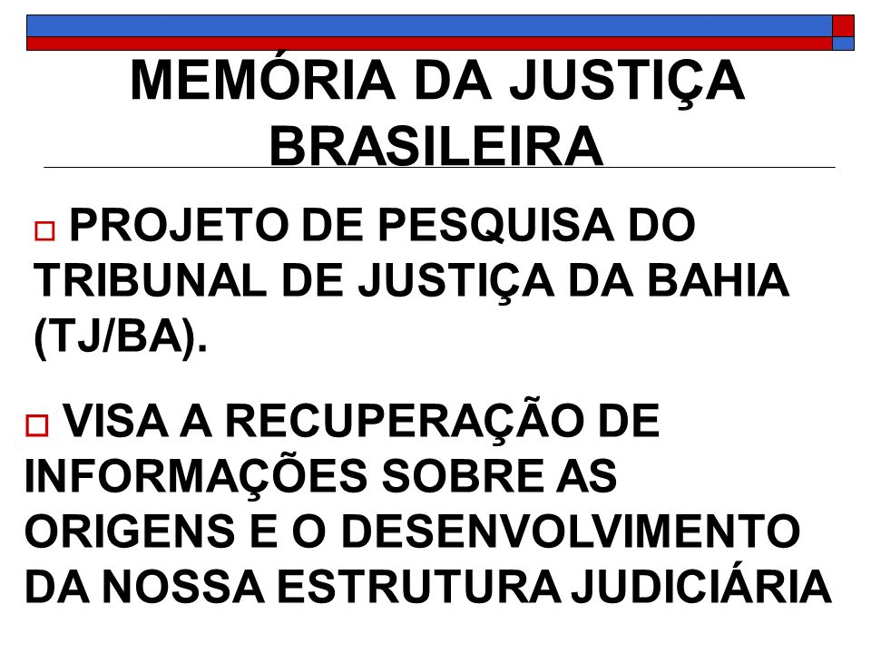 MEMÓRIA DA JUSTIÇA BRASILEIRA