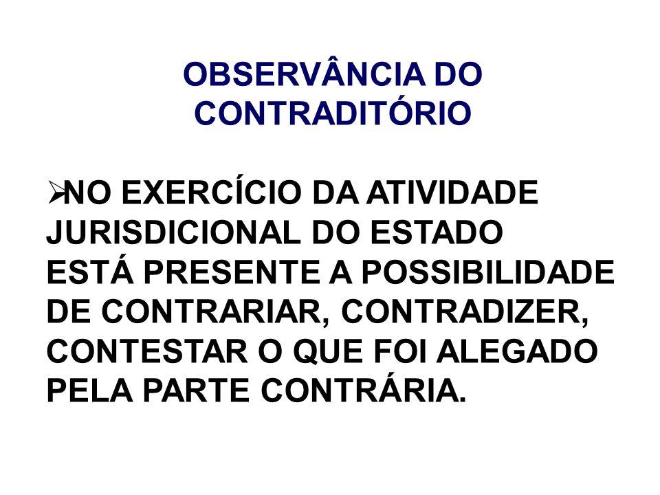 OBSERVÂNCIA DO CONTRADITÓRIO
